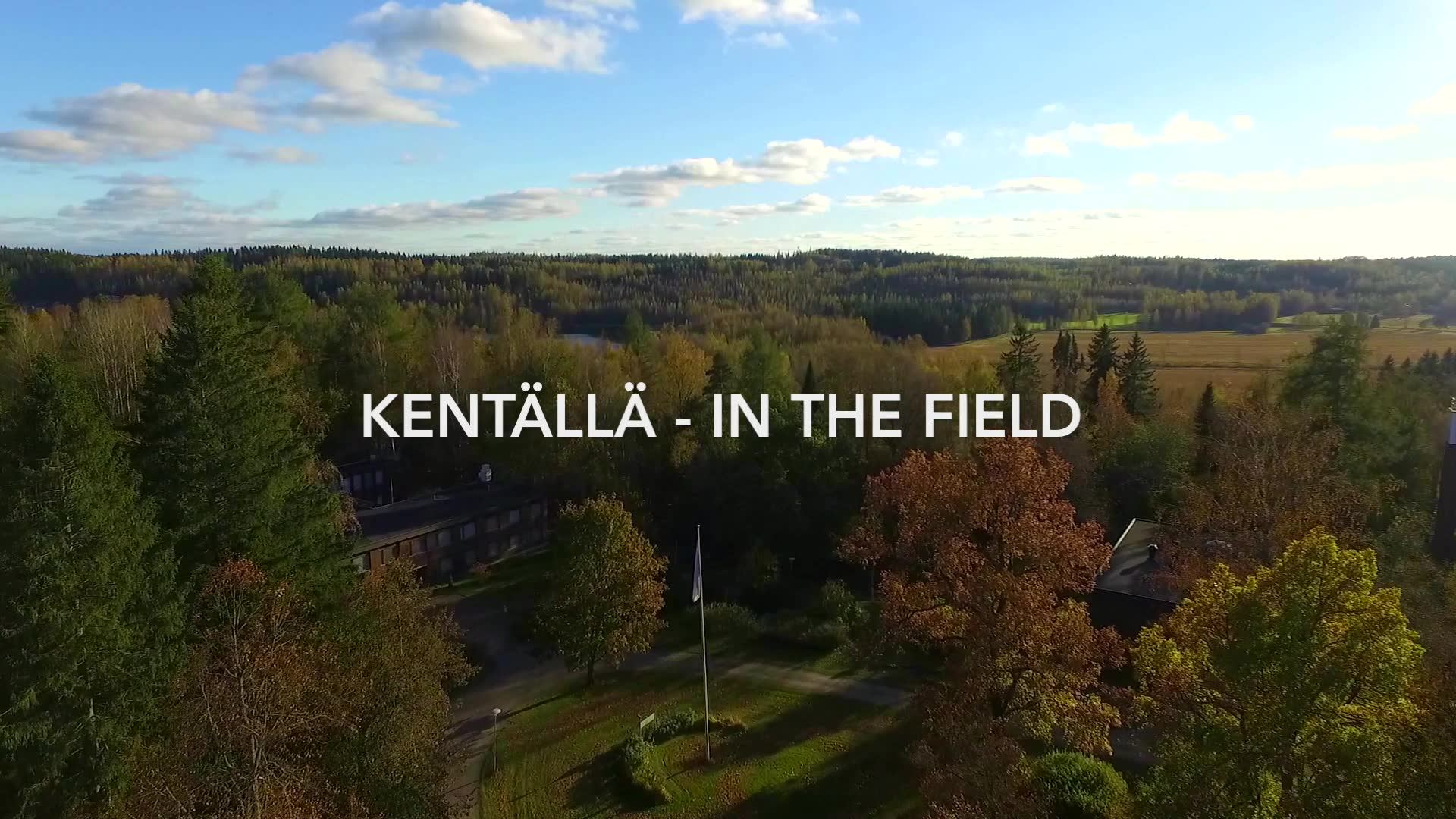 Kentällä - In the field